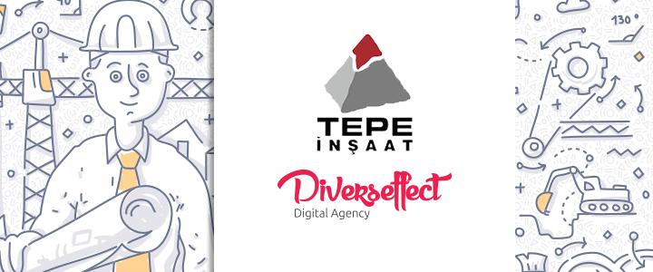 Türkiye inşaat sektörünün en büyük isimlerinden biri olan Tepe İnşaat, tüm dijital iletişim çalışmalarının planlanması ve yürütülmesinde Diverseffect ile anlaştı.
